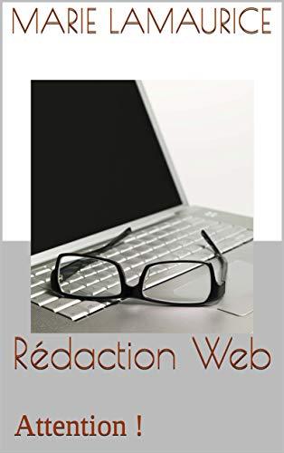 Rédaction Web: Attention ! par Marie Lamaurice