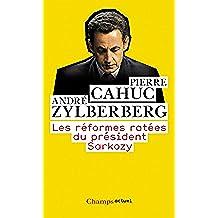 Les réformes ratées du président Sarkozy (Champs actuel)