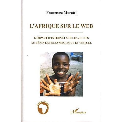 L'Afrique sur le web : L'impact d'Internet sur les jeunes au Bénin entre symbolique et virtuel