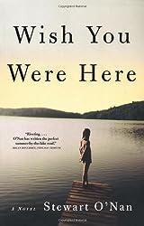 Wish You Were Here: A Novel by O'Nan, Stewart (2003) Paperback