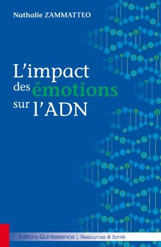 L'impact des émotions sur l'ADN (French Edition)