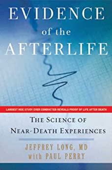 Evidence of the Afterlife: The Science of Near-Death Experiences par [Long, Jeffrey, Perry, Paul]