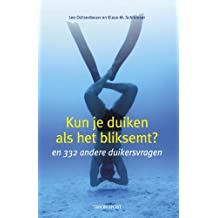 Kun je duiken als het bliksemt ? / druk 1: en 332 andere duikersvragen