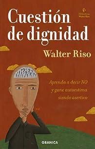 Cuestion de dignidad par Walter Riso