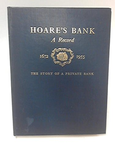 hoares-bank-a-record-1672-1955-the-story-of-a-private-bank
