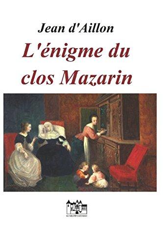 L'énigme du clos Mazarin: Les enquêtes de Louis Fronsac par Jean d'Aillon