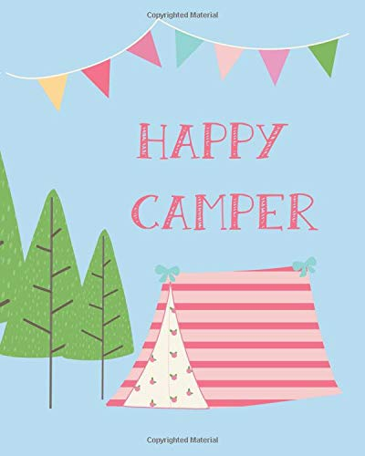 Happy Camper: 100 page 8x10 family camping journal with many featured prompts. Light blue cover with tress & tent design
