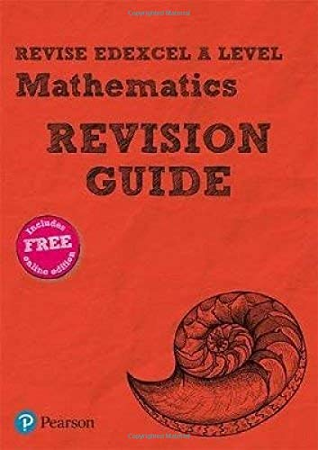 Revise Edexcel A level Mathematics Revision Guide: includes online edition (REVISE Edexcel GCE Maths 2017)