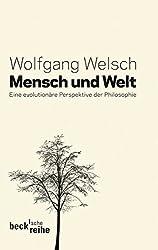 Mensch und Welt: Philosophie in evolutionärer Perspektive (Beck'sche Reihe)
