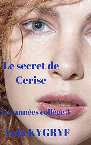 Le secret de Cerise (les années collège t. 3) (French Edition)