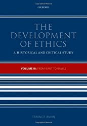 The Development of Ethics, Volume 3: From Kant to Rawls