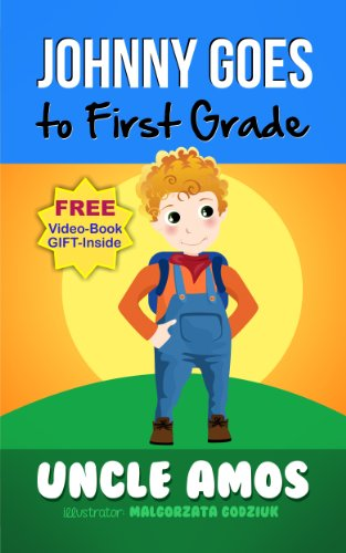 Johnny Goes to First Grade:Childrens Book + eVideo(Children ...