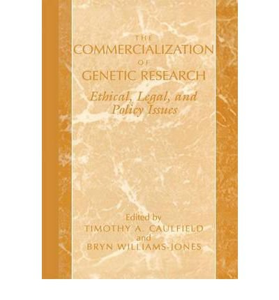 commercialization-of-genetic-research-legal-ethical-and-policy-issues-author-timothy-a-caulfield-dec