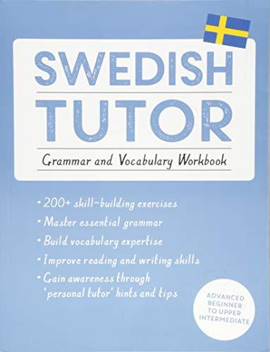Swedish Tutor: Grammar and Vocabulary Workbook (Learn Swedish with Teach Yourself): Advanced beginner to upper intermediate course por Ylva Olausson