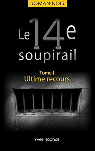 Le 14e soupirail: Ultime recours (French Edition)
