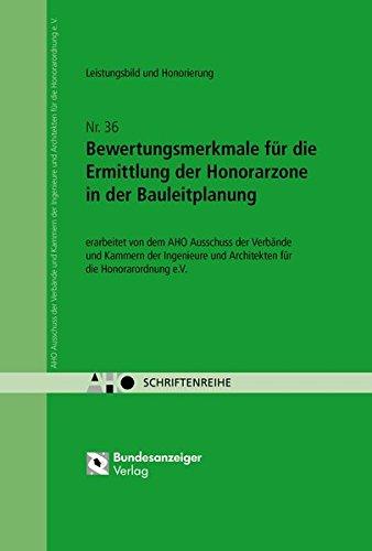Bewertungsmerkmale für die Ermittlung der Honorarzone in der Bauleitplanung: AHO Heft 36 (Schriftenreihe des AHO)