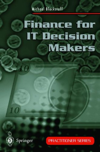 Finance for It Decision Makers: A Practical Handbook for Buyers, Sellers and Managers (Practitioner Series)