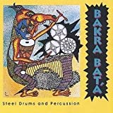 Steel Drums & Percussion by Bakra Bata (2001-09-18)