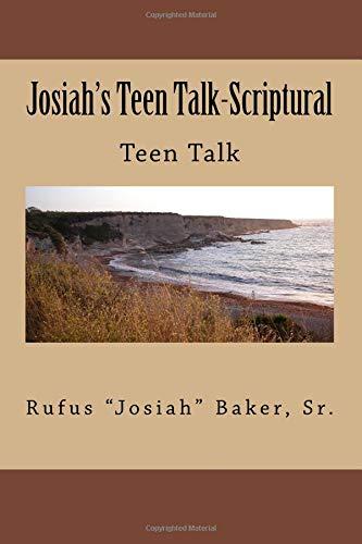Josiah's Teen Talk-Scriptural: Teen Talk: Volume 1 por Mr. Rufus Josiah Baker