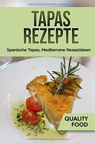 Tapas Rezepte: Spanische Tapas, Mediterrane Rezeptideen (Spanisch Kochen)