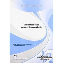 Dificultades en el Proceso de Aprendizaje (Manual Universitario de Teleformación Grado en Educación Primaria)