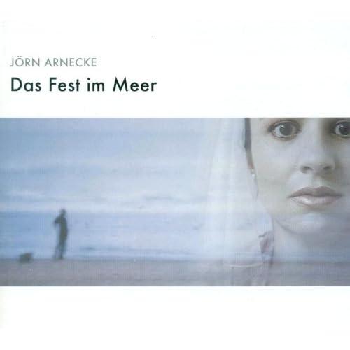 Arnecke, J.: Fest Im Meer (Das) [Opera]