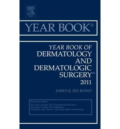 [(Year Book of Dermatology and Dermatological Surgery 2011)] [Author: James Q. Del Rosso] published on (August, 2011)