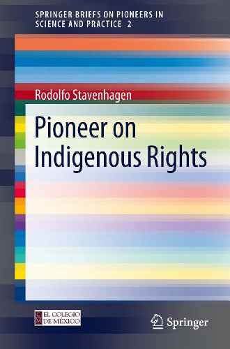 Pioneer on Indigenous Rights: 2 (SpringerBriefs on Pioneers in Science and Practice)