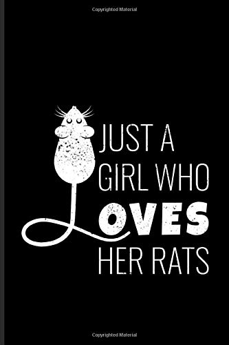Just A Girl Who Loves Her Rats: Cute Rat Journal | Notebook | Workbook For Chinese Calendar & Mouse Lover - 6x9 - 100 Graph Paper Pages