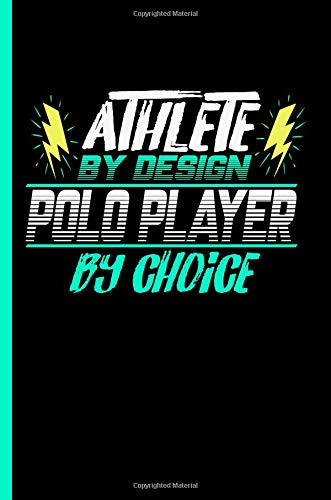 Athlete By Design Polo Player By Choice: Notebook & Journal Or Diary For Horse Sports Lovers - Take Your Notes Or Gift It To Buddies, Graph Paper (120 Pages, 6x9