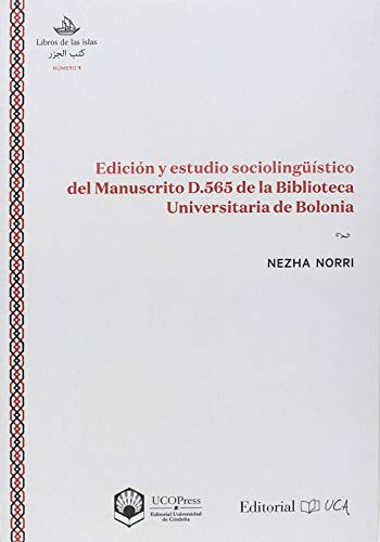 EDICIÓN Y ESTUDIO SOCIOLINGÜÍSTICO DEL MANUSCRITO D.565 DE LA BIBLIOTECA UNIVERSITARIA DE BOLONIA (Libros de las islas)