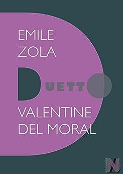 Emile Zola - Duetto par [del Moral, Valentine]