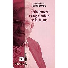 Habermas. L'usage public de la raison (Débats philosophiques) (French Edition)