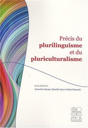 Précis du plurilinguisme et du pluriculturalisme par Geneviève Zarate, Danielle Levy, Claire Kramsch