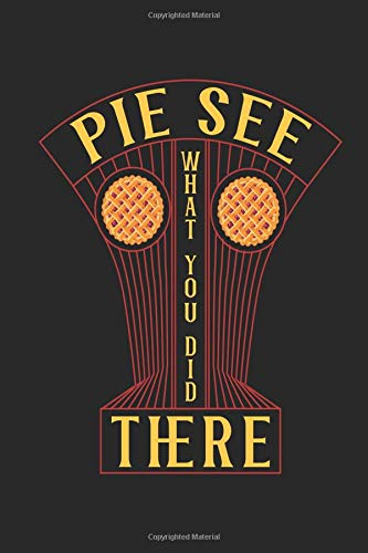 Pie See There: Recipe Journal Notebook, 120 Pages, Soft Matte Cover, 6 x 9 - Pi-pie Dish
