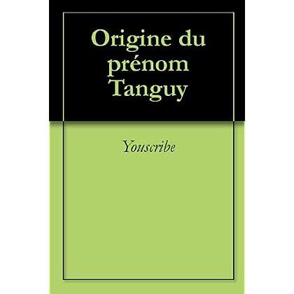 Origine du prénom Tanguy (Oeuvres courtes)