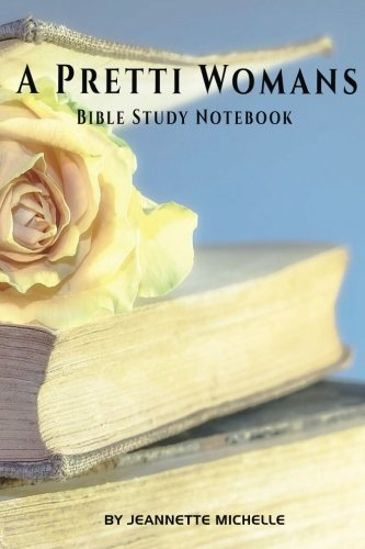 A Pretti Womans: Bible Study Notebook
