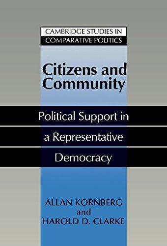Citizens and Community: Political Support in a Representative Democracy (Cambridge Studies in Comparative Politics) by Allan Kornberg (1992-04-24)