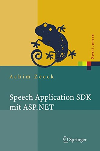 Speech Application SDK mit ASP.NET: Design und Implementierung sprachgestützter Web-Applikationen: Design Und Implementierung Sprachgestutzter Web-Applikationen (Xpert.press)