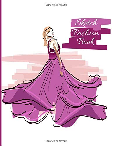 Sketch Fashion Book: Blank Human Figure Design Templates For Designing Organizing Looks and Building Portfolios; Easy Sketch Collection; Personalized Artist Notebook; -