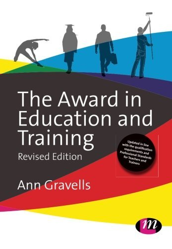 The Award in Education and Training (Further Education and Skills): Written by Ann Gravells, 2014 Edition, (Revised edition) Publisher: Learning Matters [Paperback]