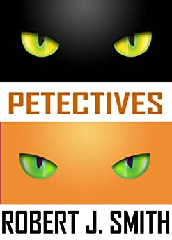 Petectives - A Cat Mystery (English Edition) di [Smith, Robert J.]