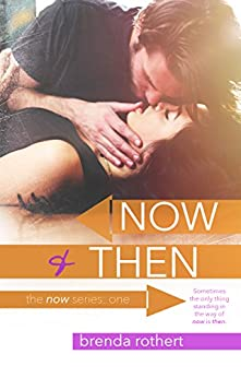 Now and Then (The Now Series Book 1) par [Rothert, Brenda]
