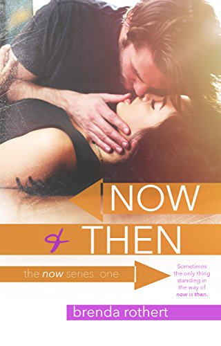Now and Then (The Now Series Book 1) von [Rothert, Brenda]