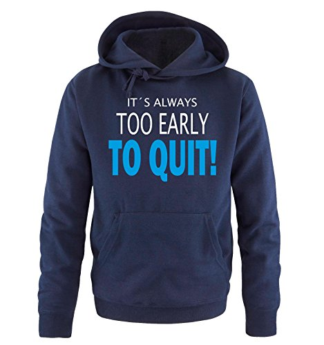 Comedy Shirts - IT'S ALWAYS TOO EARLY... - Uomo Hoodie cappuccio sweater - taglia S-XXL different colors blu navy / bianco-blu