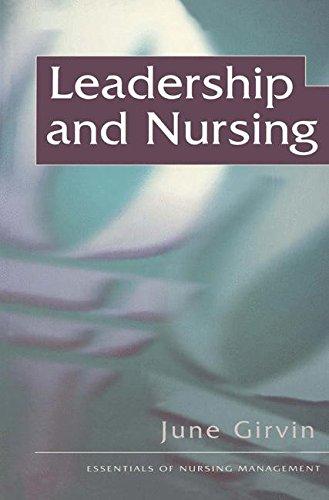 Leadership and Nursing (The Essentials of Nursing Management Series)
