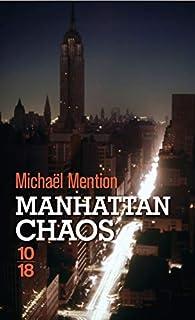 Manhattan chaos par Michaël Mention