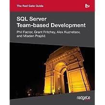 The Red Gate Guide to SQL Server Team-based Development by Mladen Prajdic (2010-11-15)