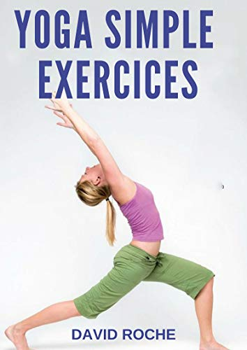 Yoga: Simple Exercices (French Edition) eBook: DAVID ROCHE ...