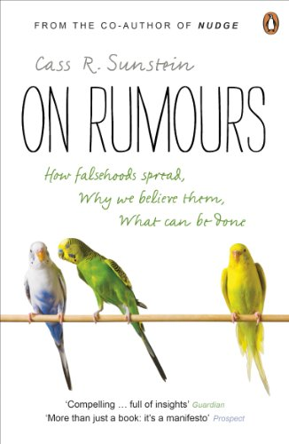 On Rumours: How Falsehoods Spread, Why We Believe Them, What Can Be Done (English Edition)
